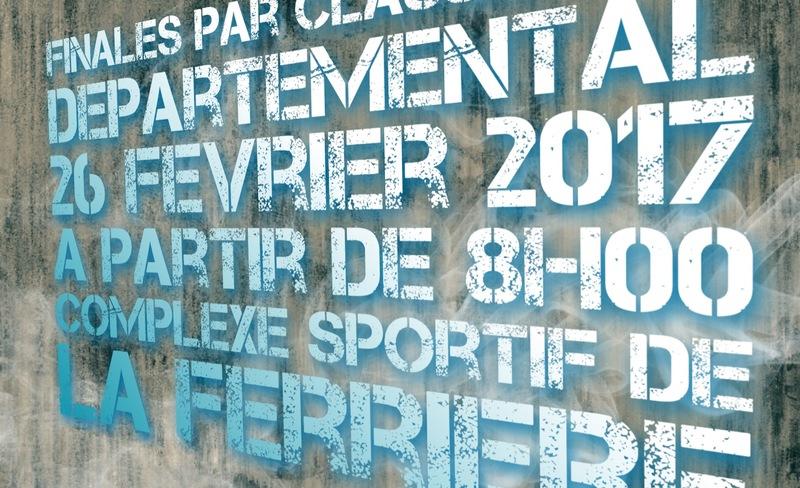 Finales par classement départemental le 26 fevrier 2017 au complexe sportif de la Ferrière